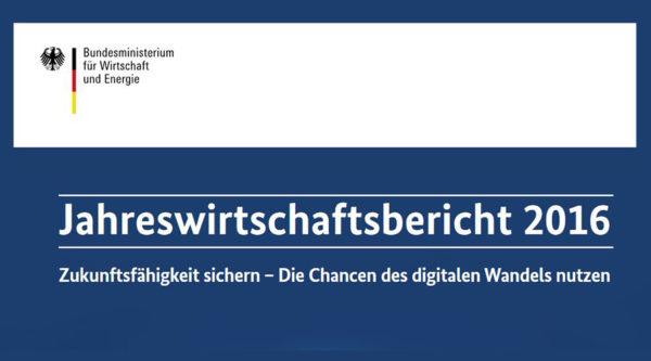 Jahreswirtschaftsbericht 2016. Zukunftsfähigkeit sichern – Die Chancen des digitalen Wandels nutzen