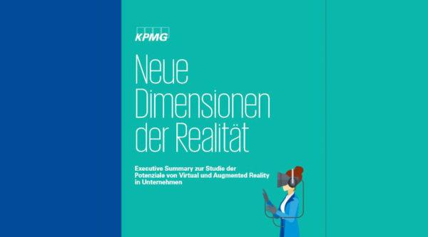 Neue Dimensionen der Realität. Executive Summary zur Studie der Potenziale von Virtual und Augmented Reality in Unternehmen