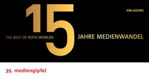 """39. mediengipfel & """"15 Jahre media.net"""""""