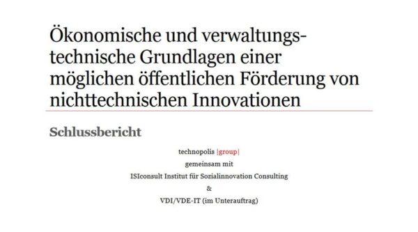 Schlussbericht: Ökonomische und verwaltungstechnische Grundlagen einer möglichen öffentlichen Förderung von nichttechnischen Innovationen