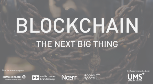 BLOCKCHAIN @ #openspace – the next big thing