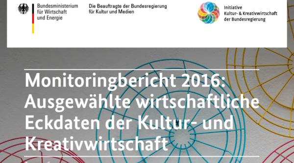 Monitoringbericht 2016: Ausgewählte wirtschaftliche Eckdaten der Kultur- und Kreativwirtschaft