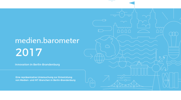 medien.barometer 2017: Innovation in Berlin-Brandenburg