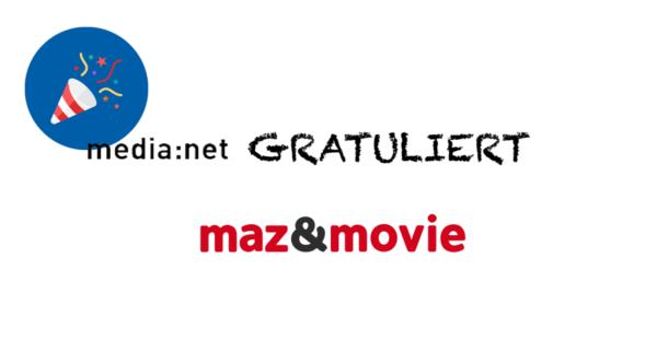 media:net GRATULIERT: 20 Jahre maz&movie!