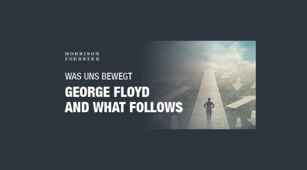 Medienkalender: George Floyd and what follows / Morrison & Foerster Virtual Client Roundtable