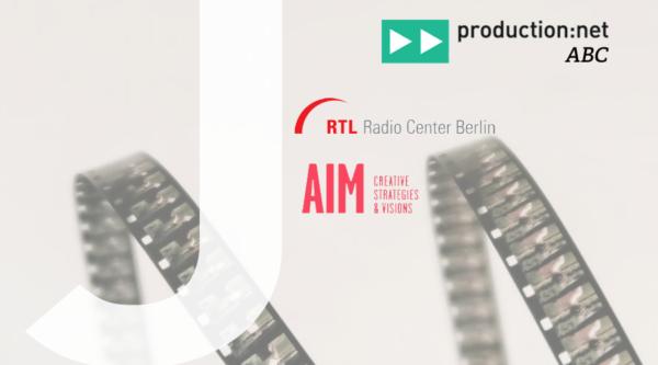 production:net ABC: Über Jingle und Junket mit RTL Radio Center Berlin und AIM – CREATIVE STRATEGIES & VISIONS