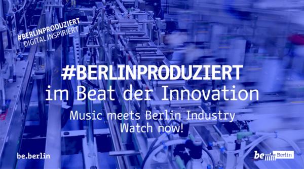 #Berlinproduziert im Beat der Innovation