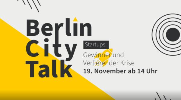 """Startups – Gewinner und Verlierer der Krise: """"Berlin City Talk"""""""
