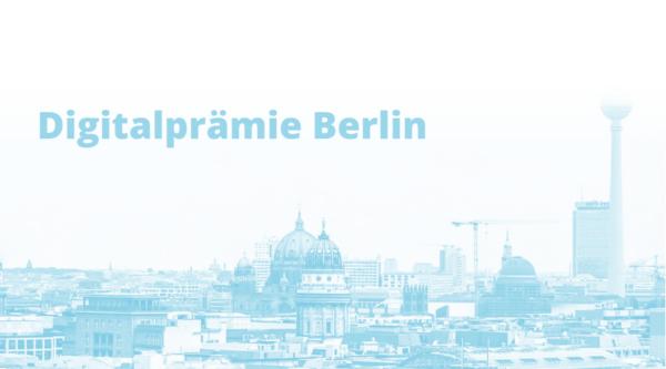 Jetzt noch für die Digitalprämie Berlin bewerben!