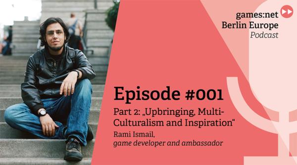 games:net Berlin Europe Podcast – Rami Ismail Part 2