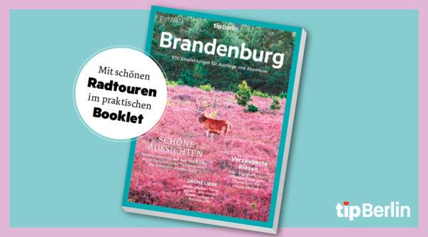 Vorfreude aufs Umland: Brandenburg – die neue Edition vom tipBerlin