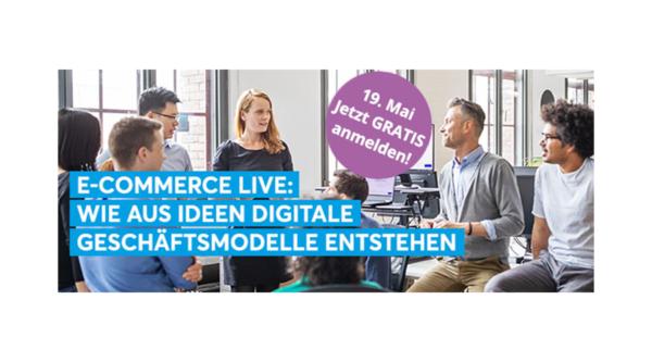 Eventkalender: E-Commerce live: Wie aus Ideen digitale Geschäftsmodelle entstehen