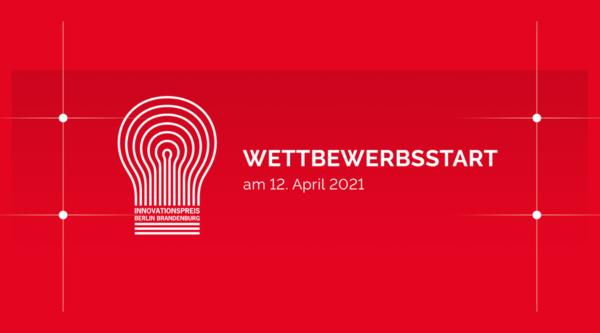 Wettbewerbsstart Innovationspreis Berlin Brandenburg 2021
