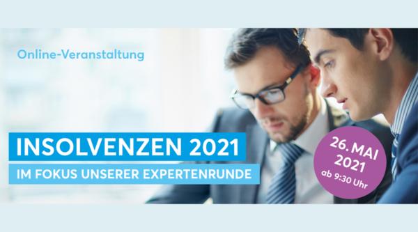 Eventkalender: Insolvenzen 2021 – im Fokus unserer Expertenrunde