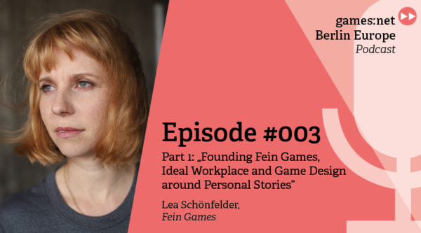 games:net Berlin Europe Podcast – Lea Schönfelder – Part 1