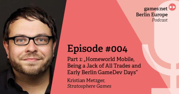 games:net Berlin Europe Podcast – Kristian Metzger – Part 1