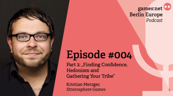 games:net Berlin Europe Podcast – Kristian Metzger – Part 2