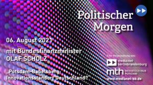 Politischer Morgen mit Olaf Scholz, Stellvertreter der Bundeskanzlerin und Bundesminister der Finanzen der Bundesrepublik Deutschland