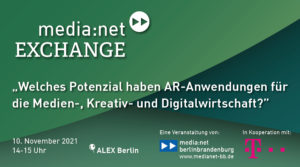 media:net EXCHANGE: Welches Potenzial haben AR-Anwendungen für die Medien-, Kreativ- und Digitalwirtschaft?